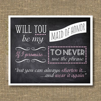 Will You Be My Maid of Honor If I Promise To by RockCandieDesigns