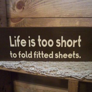 Life is too short to fold fitted sheets-Funny Sign-Laundry Room Sign-Brown Sign-Typography Sign-Life is too short