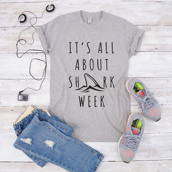 It's all about shark week tee shirt hipster shirt cool shirt funny tshirt graphic tshirt fashion shirt for teen gifts girl shirt instagram