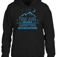 this girl loves camping with her boyfriend HOODIE