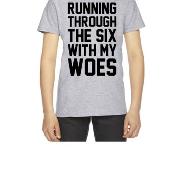 Running Through The Six With My Woes - Youth T-shirt