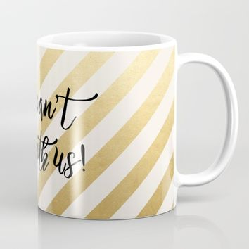 You Can't Sit With Us! Mug by AllieR