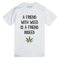 A Friend With Weed Is A Friend Indeed-Unisex White T-Shirt