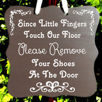Please Remove Your Shoes Sign - Perfect for New Parents, Growing Familes With Kids, Or Home Daycares!