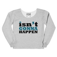 Isn't Gonna Happen-Female Heather Grey T-Shirt