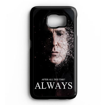 Severus snape always after all this time Samsung Galaxy S6 Case