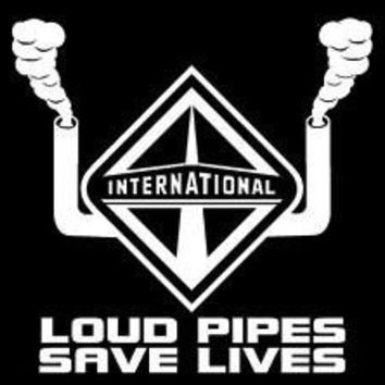 Loud Pipes Saves Lives Truck Vinyl Car Decal
