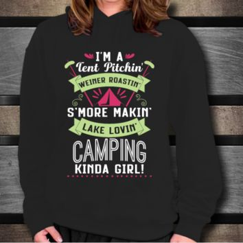 I'm A Tent Pitchin' Weiner Roastin' S'more Makin' Lake Lovin' Camping Kind of A Girl!