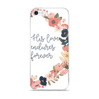 HIs Love Endures Forever iPhone Case