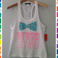 Racer tank w/ laced bac- On Wednesday we wear BOWS