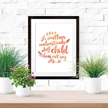 Mothers Day Printable - Watercolor Effect - A Mother Understands What a Child Does Not Say - Springtime Art Print - Script Font - Orange