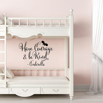 Have Courage And Be Kind Wall Decal- Girl Wall Decals Princess Room Decor- Cinderella Wall Decal Quote- Wall Decals For Girls Bedroom #123
