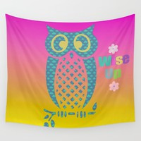 Wise Up Wall Tapestry by Macsnapshot
