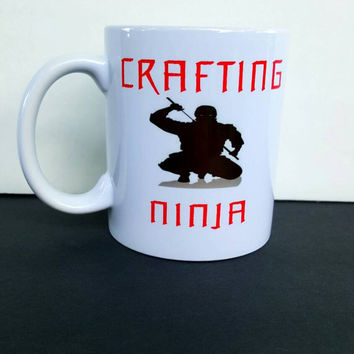 Crafting Ninja Coffee Mug, Funny Coffee Mug, Gift Ideas, Office Mug, Personalized Coffee Mug
