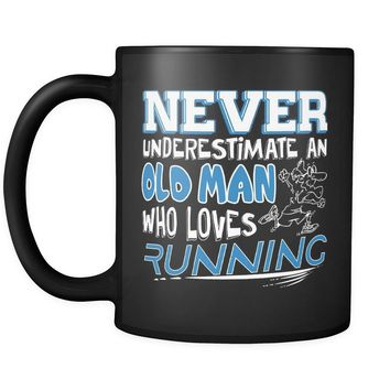 Funny Runners Mug Never Underestimate An Old Man 11oz Black Coffee Mugs
