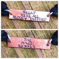 Great we're all bloody inspired / the maze runner, 2sided hammered hand stamped copper slip cord bracelet