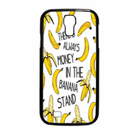 Theres Always Money In The Banana Stand Samsung Galaxy S4 Case