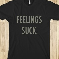 FEELINGS SUCK T-SHIRT