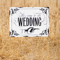 Two-Sided Vintage Wedding Yard Sign in White with Black Print Reads This way to the WEDDING