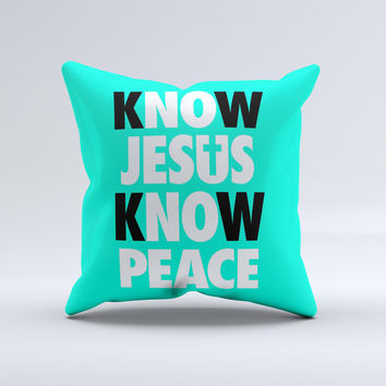 Know Jesus Know Peace - White and Black Over Teal  Ink-Fuzed Decorative Throw Pillow