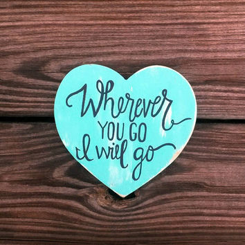 Wherever You Go, I Will Go Sign, Bible Verse Sign, Hand Painted Signs, Hand Painted Coaster, Heart Shaped Sign, Heart Shaped Coaster