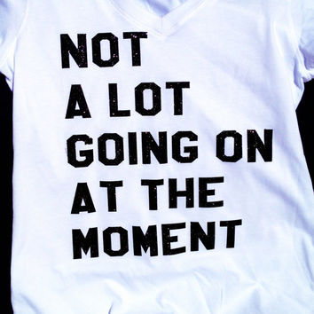 Taylor Swift Not a lot going on at the moment Glitter Bling T Shirt- Custom Apparel
