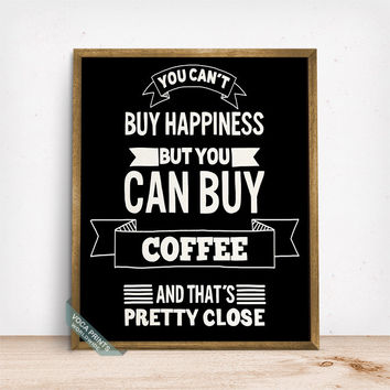 You Can't Buy Happiness But Coffee Print, Typographic Poster, Coffee Print, Kitchen Wall Art, Motivational Poster, Mothers Day Gift