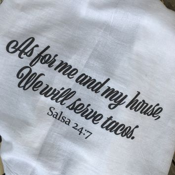 As For Me and My House, We Will Serve Tacos Dishtowel