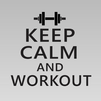 Keep Calm and Workout Decal