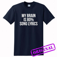 My Brain Is 80% Song Lyrics for shirt navy, tshirt navy unisex adult