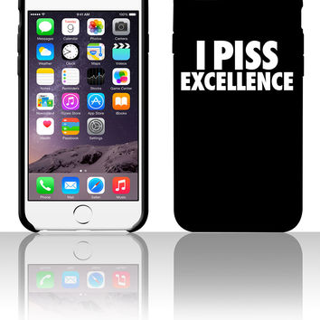 I Piss Excellence 5 5s 6 6plus phone cases