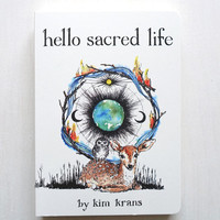 HELLO SACRED LIFE | THE WILD UNKNOWN