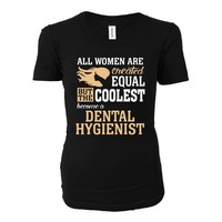 Coolest Women Become A Dental Hygienist Funny Gift - Ladies T-shirt