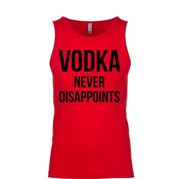 Vodka Never Disappoints Men's Tank