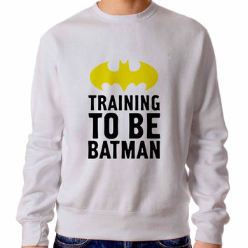 Training To Be Batman Sweater / Unisex Sweater