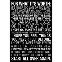 (13x19) For What It's Worth Quote (Black) Motivational Poster