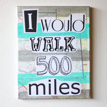 Recycled Music Lyric Art/ Song Lyrics The Proclaimers, I would walk 500 miles, Original Canvas, Modern Art Wedding Gift, Anniversary Gift