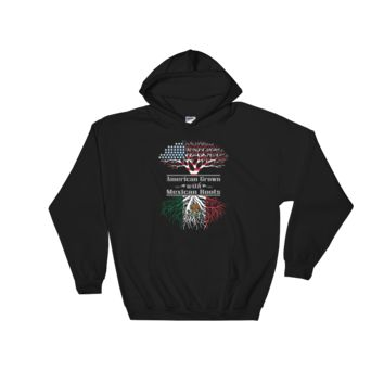 American Grown With Mexican Roots - Hooded Sweatshirt