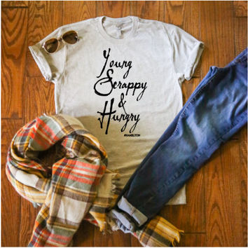 YOUNG SCRAPPY & HUNGRY #hamilton unisex tee