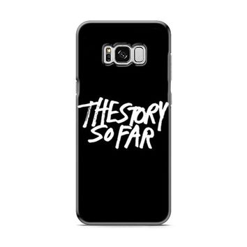 The Story So Far Samsung Galaxy S8 | Galaxy S8 Plus Case