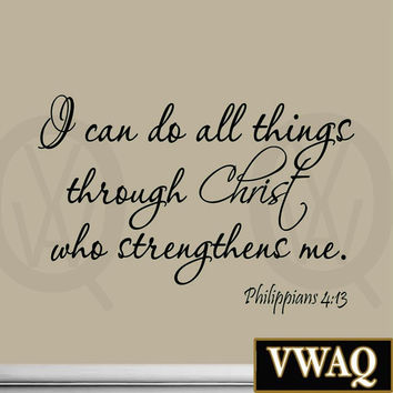 I Can Do All Things Through Christ Who Strengthens Me Wall Decal Philippians 4:13 I Bible Wall Decals VWAQ®-ED8