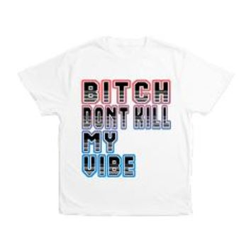 Bitch Dont Kill My Vibe Shirt Men's All Over Print> Bitch Don't Kill My Vibe> La La Land Shirts