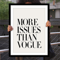 "Wall Art Decor ""More Issues Than Vogue"" Typography Poster"