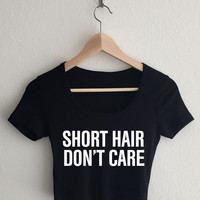 Short Hair Don't Care Relaxed Fit Crop Top