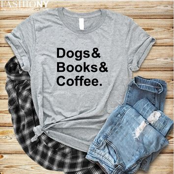 MORE STYLES! Dogs & Books & Coffee, Funny Graphic Tees, Tank-Tops & Sweatshirts