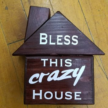 Bless this crazy house wood sign with vinyl letters