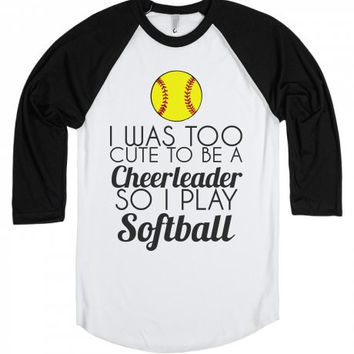 I Was Too Cute To Be a Cheerleader So I Play Softball Tee Shirt