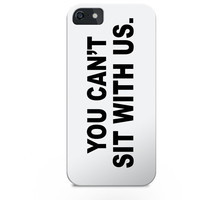 You can't sit with us phone case, popular quotes on iphone cases, timblr iphone case, iphone case tumblr, iphone 4s case tumblr, hipster