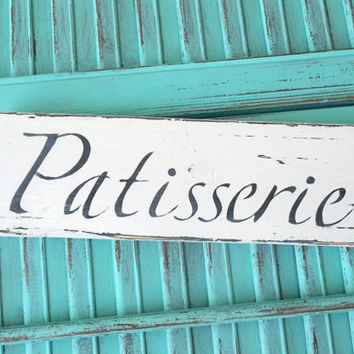 Patisserie Wooden Wall Sign Handmade Shabby Chic Distressed Kitchen Decor Rustic Wall Plaque Decor Home Office Patio