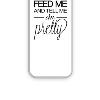 Feed Me and Tell Me I'm Pretty - iPhone 5&5s Case
